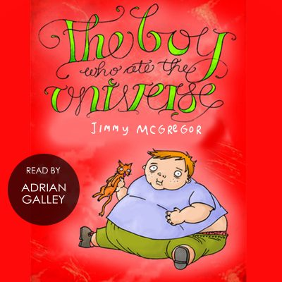 The Boy who ate the Universe_Audible_6Feb15